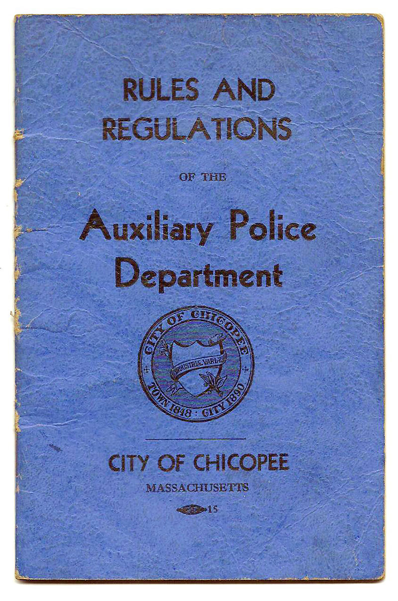 Rules and Regulations of the Auxiliary Police Department, City of Chicopee, Massachusetts